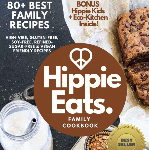 Hippie Eats Family Cookbook
